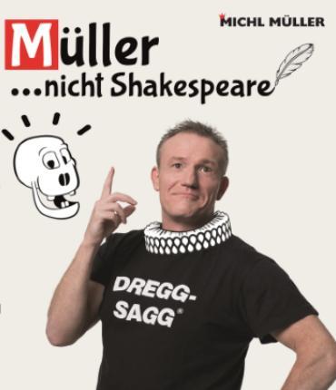 Müller…nicht Shakespeare!
