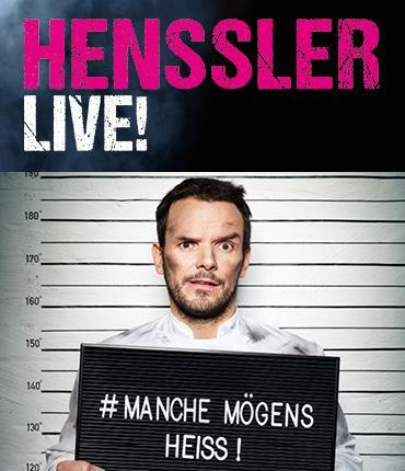 #MANCHE MÖGENS HEISS! HENSSLER LIVE!
